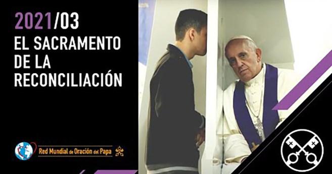 «El vídeo del Papa»: Sacramento de la reconciliación (marzo de 2021)