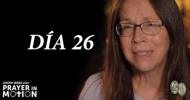 Serie de vídeos de Cuaresma: Día 26, Elevar tu corazón