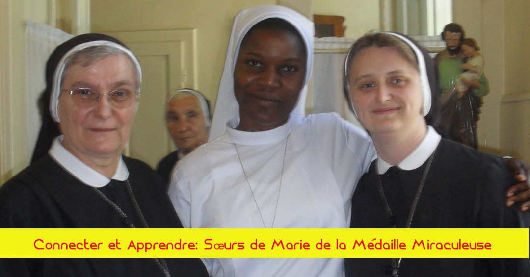 Connecter et Apprendre: Sœurs de Marie de la Médaille Miraculeuse