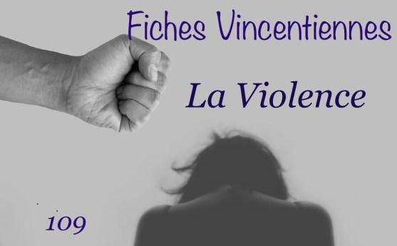 Fiches Vincentiennes (109): La Violence
