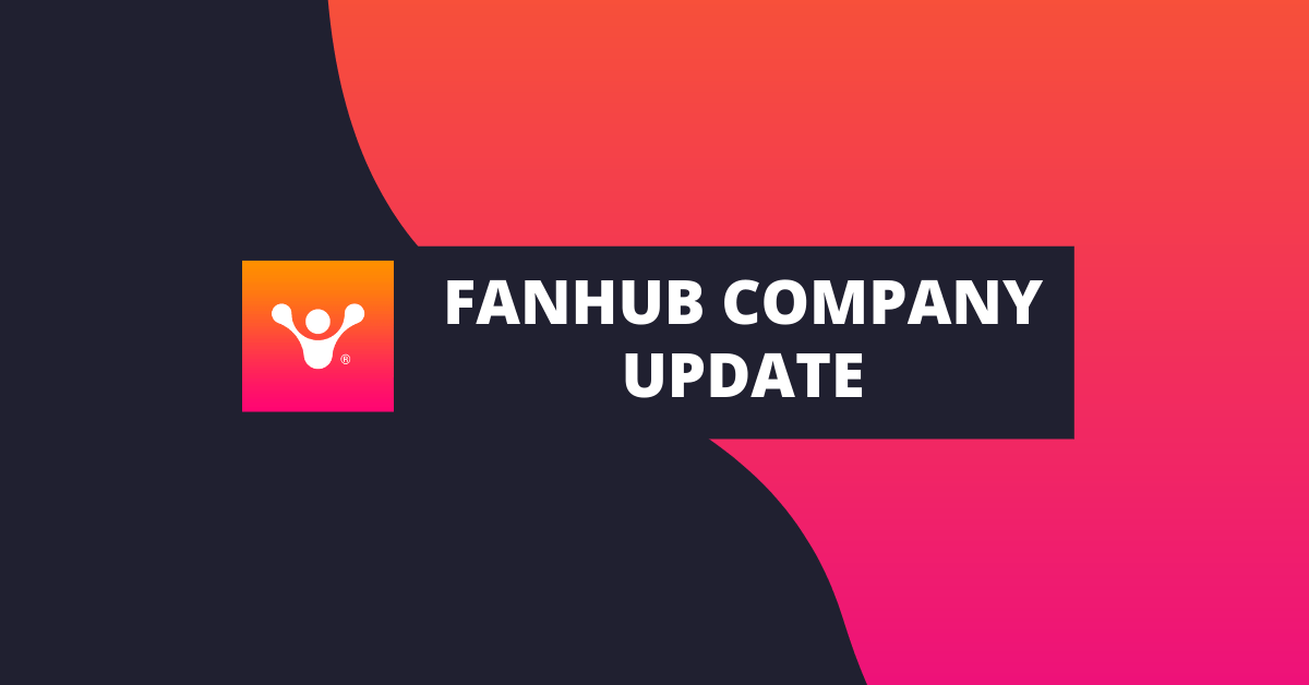FANHUB UPDATE: Building the team to put fans first
