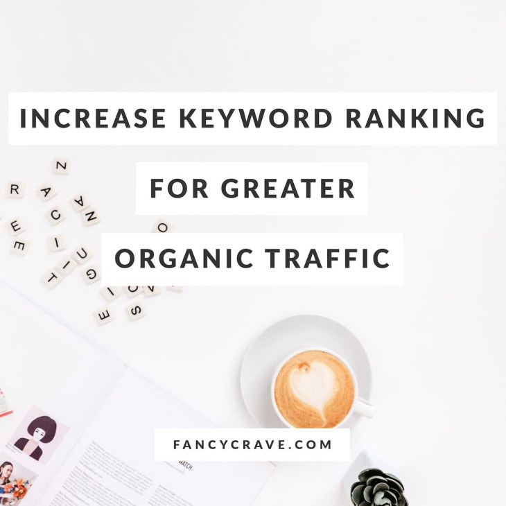 How to Increase Keyword Ranking for Greater Organic Traffic
