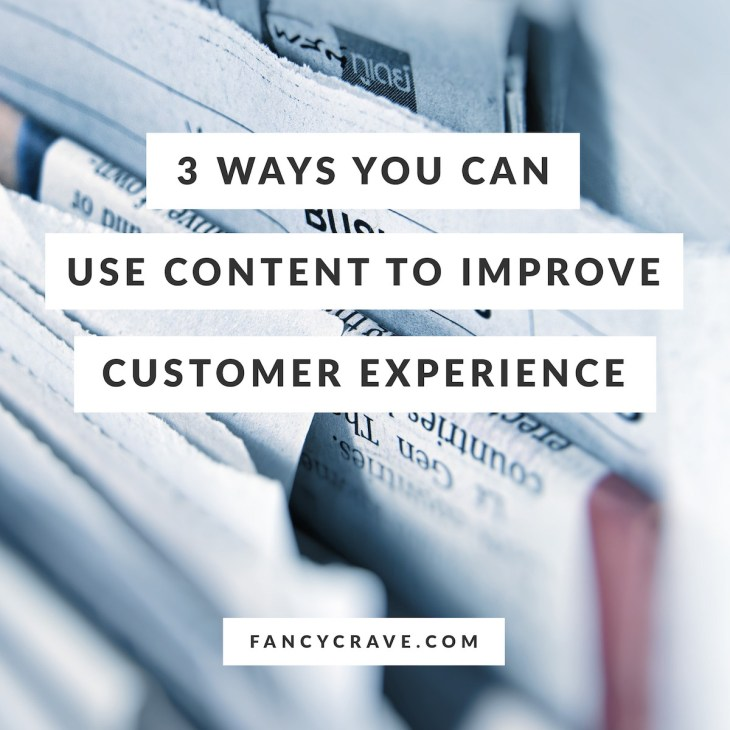 3-Ways-You-Can-Use-Content-to-Improve-Customer-Experience