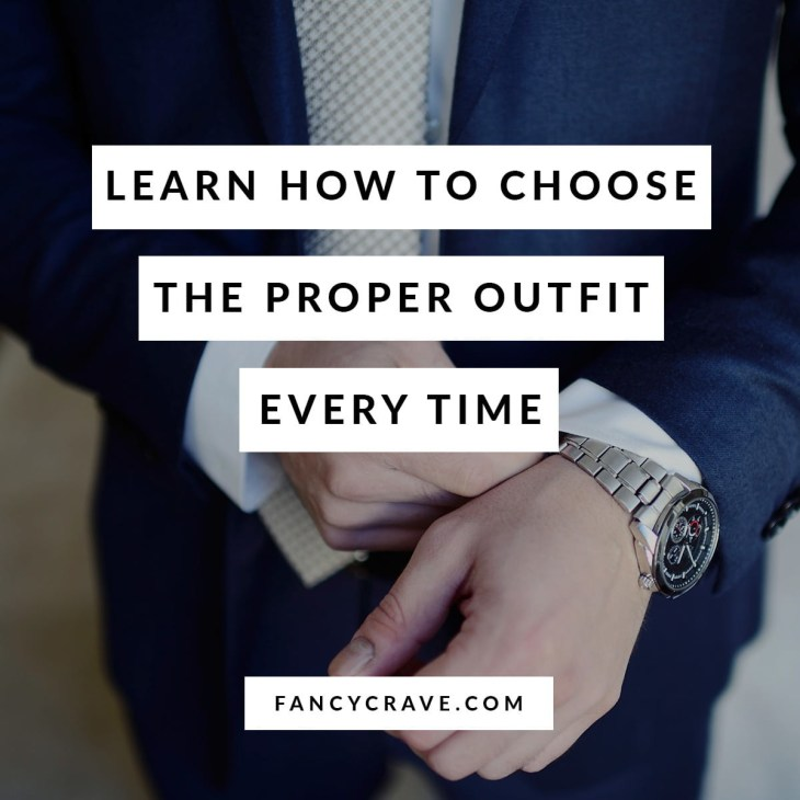 Learn How To Choose The Proper Outfit Every Time