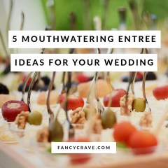 Mouthwatering Entree Ideas for Your Wedding