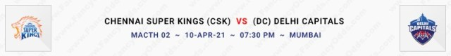 Match No 2. Chennai Super Kings vs Delhi Capitals (CSK Vs DC)