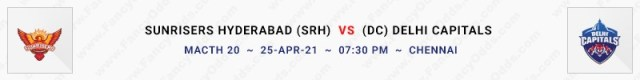 Match No 20. Sun Risers Hyderabad vs Delhi Capitals (SRH Vs DC)