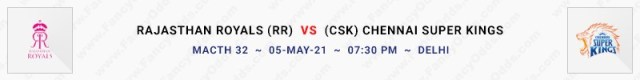 Match No 32. Rajasthan Royals vs Chennai Super Kings (RR Vs CSK)