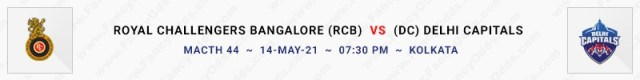 Match No 44. Royal Challengers Bangalore Vs Delhi Capitals (RCB Vs DC)