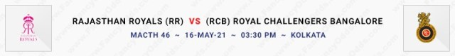 Match No 46. Rajasthan Royals vs Royal Challengers Bangalore (RR Vs RCB)