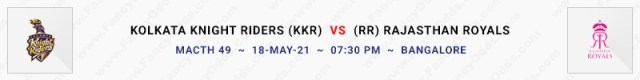 Match No 49. Kolkata Knight Riders vs Rajasthan Royals (KKR Vs RR)