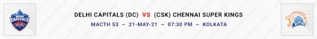 Match No 53. Delhi Capitals vs Chennai Super Kings (DC Vs CSK)