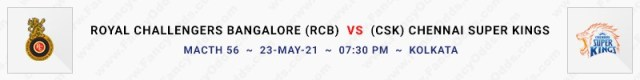 Match No 56. Royal Challengers Bangalore Vs Chennai Super Kings (RCB Vs CSK)