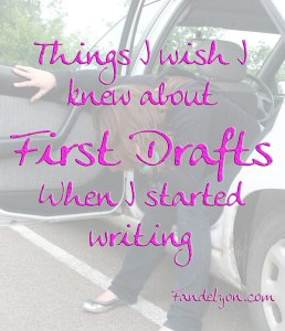 Things I wish I knew about first drafts when I started writing.