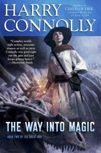 Book cover: The way into magic by Harry Connolly featuring a woman wearing a hat while using magic
