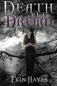 Day: 8 Death is But a Dream by Erin Hayes