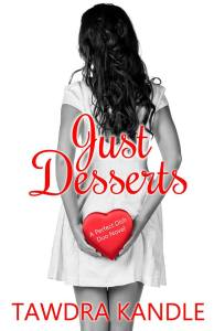 JUST DESSERTS! It's Release Day for Tawdra Kandle!!!