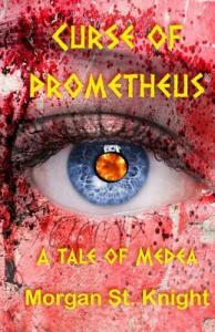Review!!! Curse of Prometheus: A Tale of Medea by Morgan St. Knight