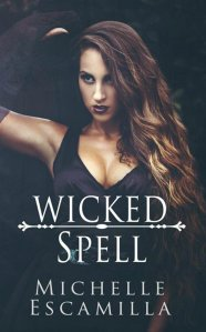 New Release!! Wicked Spell by Michelle Escamilla