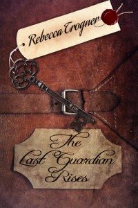 The Last Guardian Rises by Rebecca Trogner