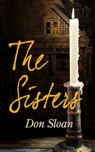 Day 27: Horror-Thriller: The Sisters: A tale of Good and Evil by Don Sloan