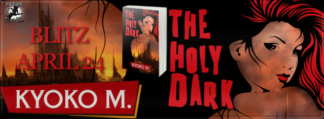The Holy Dark by Kyoko Release Day Review!