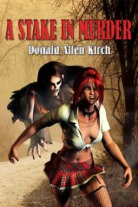 A Stake in Murder by Donald Allen Kirch