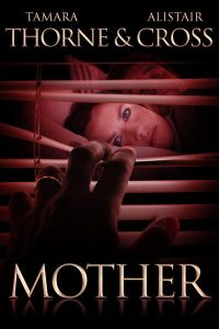 Mother by Alistair Cross and Tamara Thorne