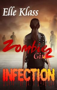 Infection (Zombie Girl 2) by Elle Klass