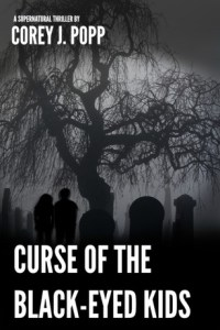 Curse of the Black Eyed Kids by Corey J. Popp