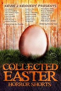 Collected Easter Horror Stories Edited by Brandy Yassa