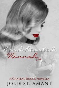 Hard Hearted Hannah by Jolie St. Amant