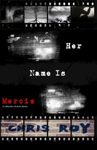 Her Name is Mercie by Chris Roy