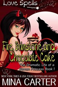 Fire, Brimstone, and Chocolate Cake by Mina Carter