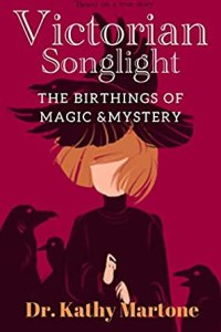 Victorian Songlight by Dr. Kathy Martone