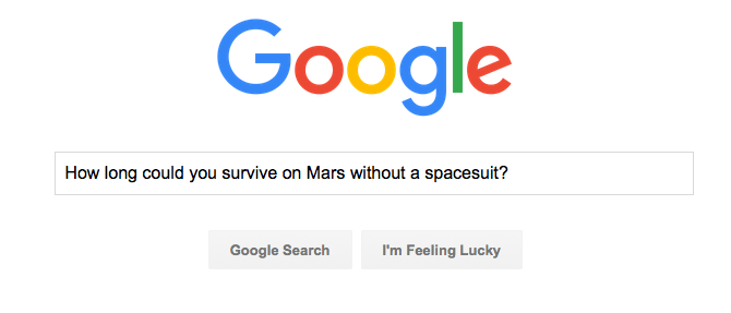 Google Search for how long to survive without spacesuit on Mars