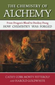 The Chemistry of Alchemy Cathy Cobb MOnty Fetterolf Harold Goldwhite