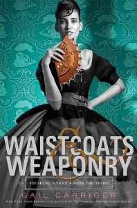 Cover for Waistcoats & Weaponry by Gail Carriger