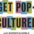 Get Pop-Cultured with Barnes and Noble