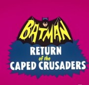 Adam West, Burt Ward, and Julie Newmar Star in 'Batman: Return of the Caped Crusaders'