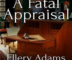 A Fatal Appraisal by Ellery Adams