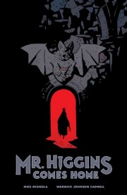 Mike Mignola and Warwick Johnson-Cadwell Bring Us Mr. Higgins Comes Home