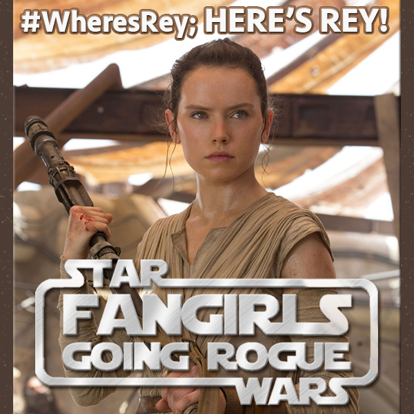 Episode #28: #WheresRey; Here's Rey