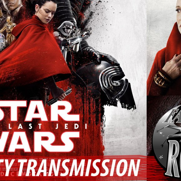 Priority Transmission #9: THE LAST JEDI Reaction Show
