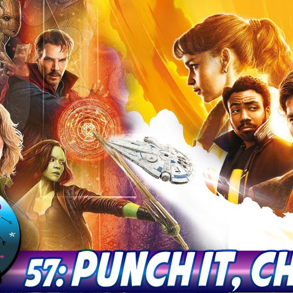 Episode 57: Punch It, Chewie!