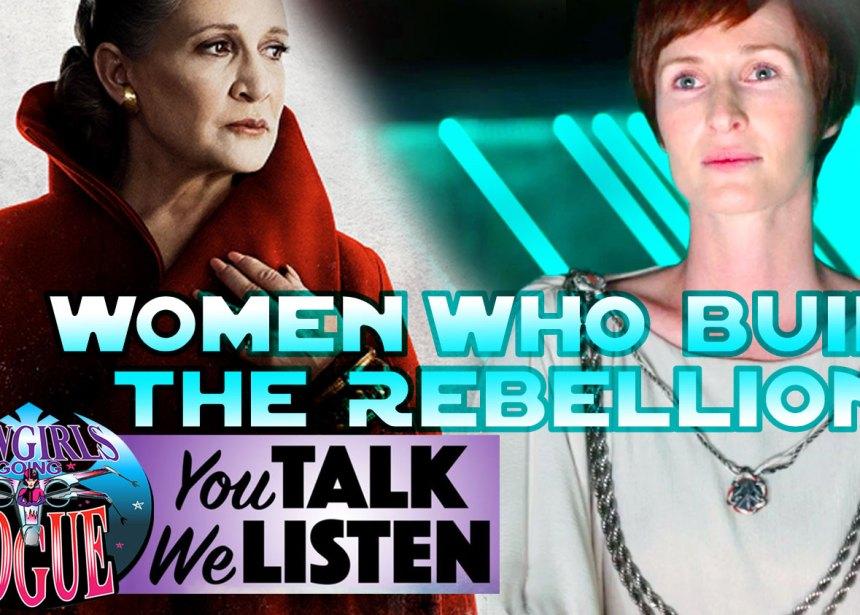 You Talk We Listen #2: Women Who Built The Rebellion
