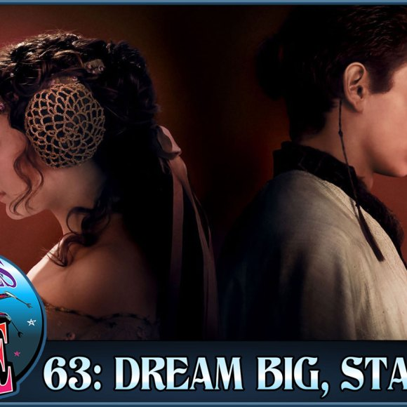 Episode 63: Dream Big Star Wars