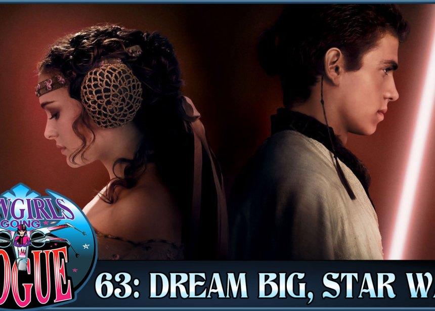 Episode 63: Dream Big Star Wars