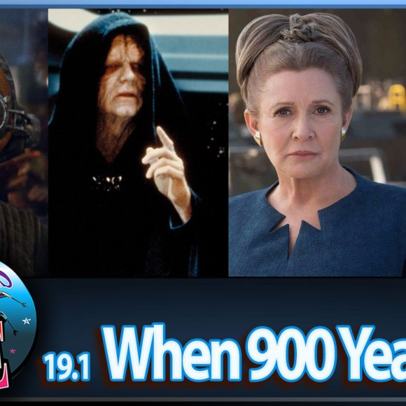 Episode 19.1: When 900 Years Old…