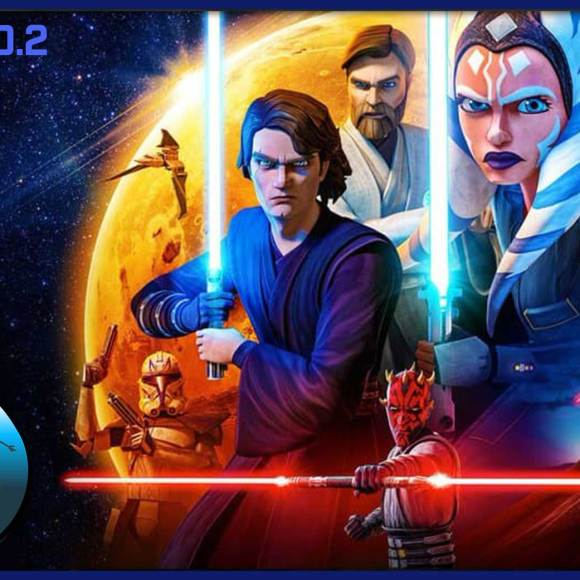 Episode 20.2: The Clone Wars is Back!